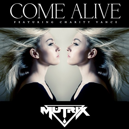 Mutrix Ft. Charity Vance - Come Alive (Felxprod Remix)