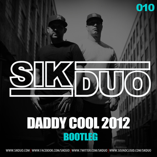 010.Daddy Cool 2012 - (SikDuo Bootleg) FREE DOWNLOAD