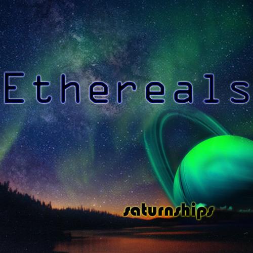 saturnships - Ethereals