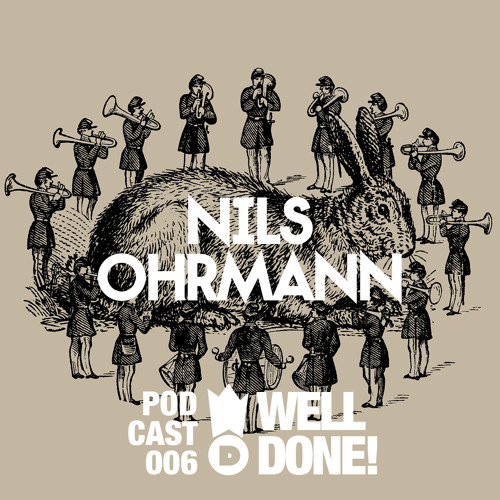[WellDone! Music] - Podcast 006 x Nils Ohrmann