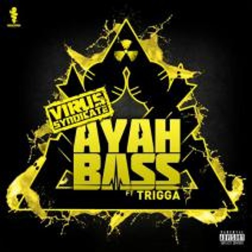 Ayah Bass by Trigga & Virus Syndicate (Eptic Remix)