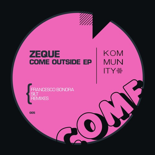 Zeque - Come Outside (Silt Remix) [Kommunity]
