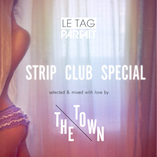 Strip Club Special Mix (ClekClekBoom x Le Tag Parfait) mixed by The Town