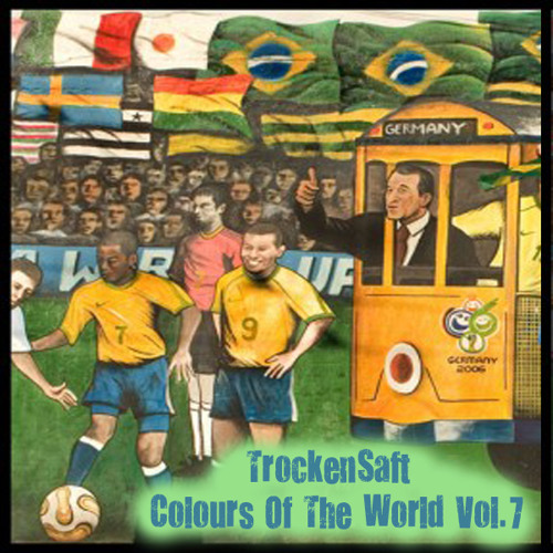 TrockenSaft - Colours of The world Vol.7 Free Download: http://pdj.cc/FfE2H