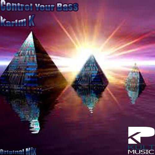 Karim-K _ Control Your Bass ( Original Mix ) Out on 01/01 With Kult Music REC