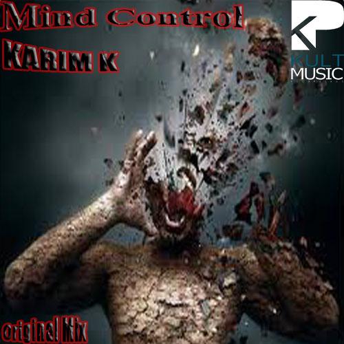 Karim-K _ Mind Control ( Original Mix ) Out on 01/01 With Kult Music REC