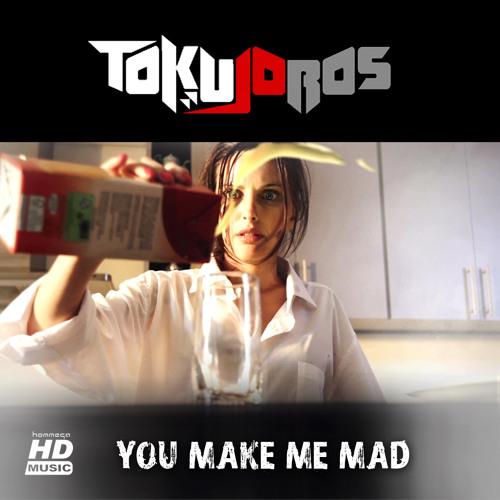Tokujoros - You Make Me Mad (Kassey Voorn Remix)