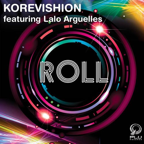 Korevishion ft. Lalo Arguelles - Roll (Official Teaser)