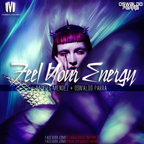 Feel Your Energy (Original '13 Mix) - Oswaldo Parra & Moises Mendez (TEASER)
