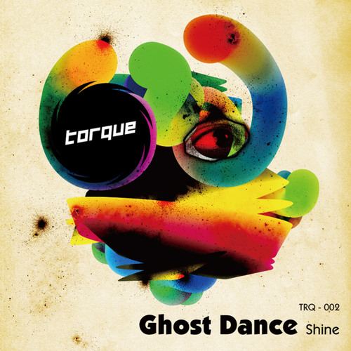 "Shine - ""Ghost Dance"" EP | Torque | TRQ002"