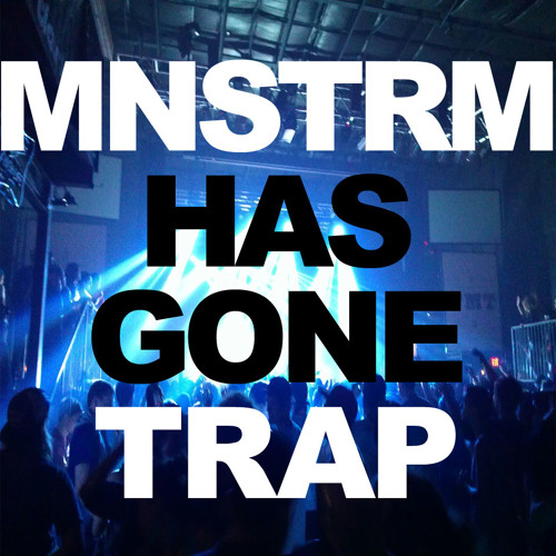 MAINSTREAM Has Gone TRAP MIX