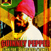GUINNY PEPPER - LICK THE CHALICE - DUBPLATE - HOLDTIGHT SHAOLIN SOUND - 2012 !!!