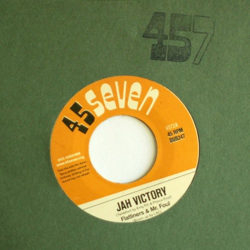 Flatliners & Mr. Foul - Jah Victory - OUT NOW 45SEVEN
