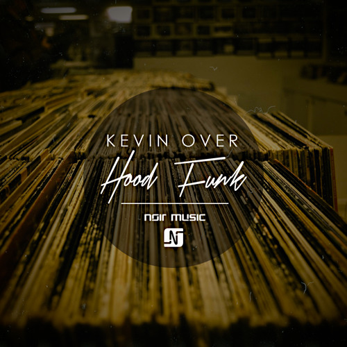 Kevin Over - Hood Funk EP