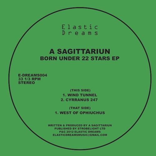 A Sagittariun - Born Under 22 Stars EP (E-DREAMS004 preview)