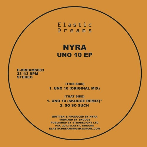 Nyra - Uno 10 EP (incl. Skudge Remix) E-DREAMS003 preview