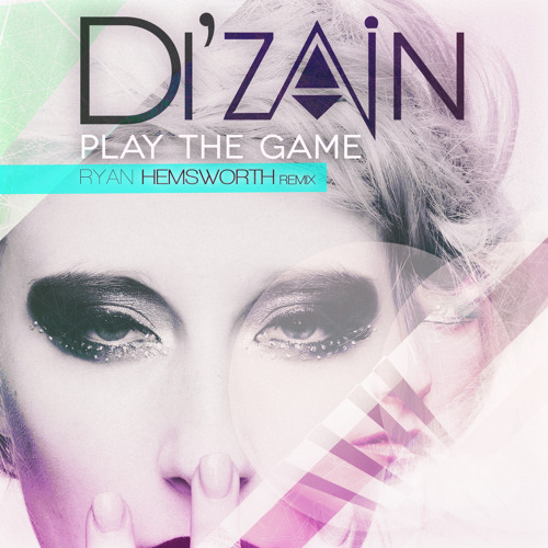 Di'zain - Play The Game (Ryan Hemsworth Remix)