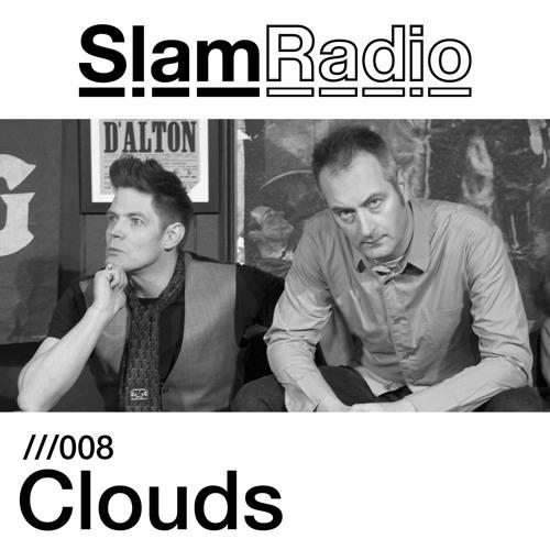 Slam Radio - 008 - Clouds