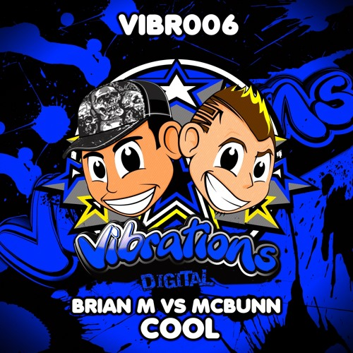 Brian M Vs McBunn-COOL (Soundcloud Version) Released 271212 on Vibrations Digital