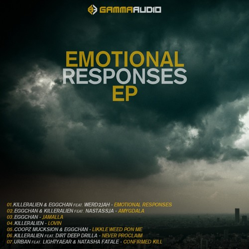 Emotional Responses - Killeralien & Eggchan feat Werdtojah (Gamma)