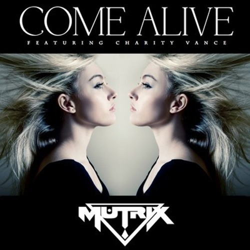 Come Alive by Mutrix ft. Charity Vance (Felxprod Remix)