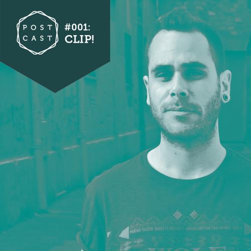 Postcast #001: Clip!