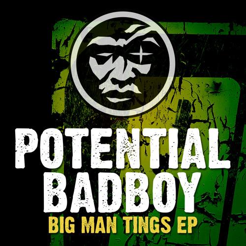 Potential Badboy - Big Man Tings EP - Jekyll & Hyde Recordings