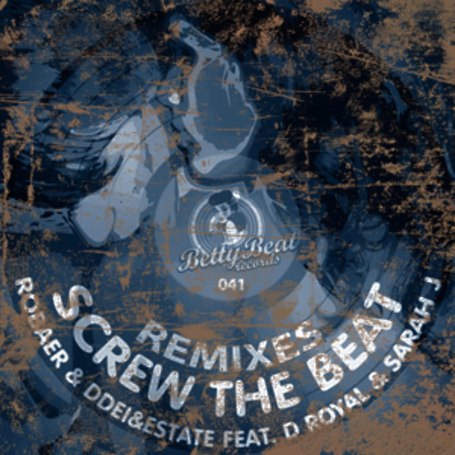 Robaer & DDei&Estate feat. D Royal & Sarah J - Screw The Beat ( DualXess & Nico Provenzano Remix )