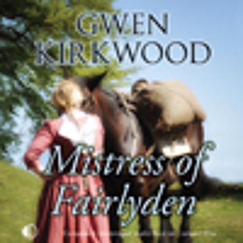 Mistress Of Fairlyden by Gwen Kirkwood