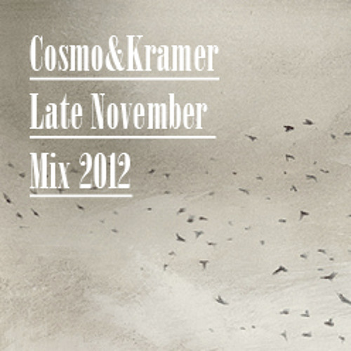 Cosmo & Kramer - Late November 2012 Mix