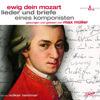 Ewig Dein Mozart - Lieder und Briefe eines Komponisten (Auszug)