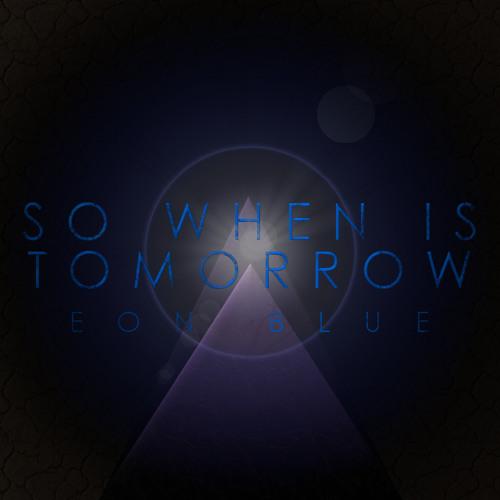 SOWHENISTOMORROW -Eon Blue(Free Download)