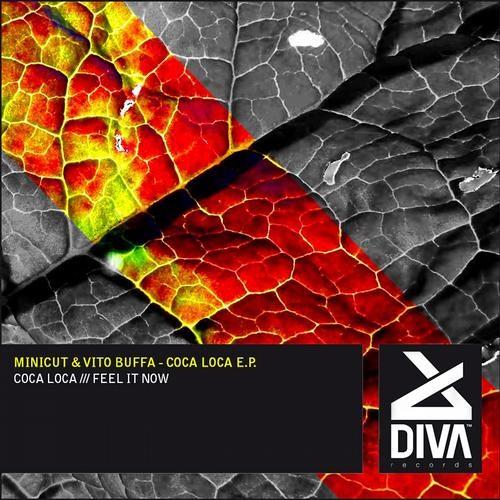 Minicut & Vito Buffa - Coca Loca (Original Mix) [Diva Records (Italy)]