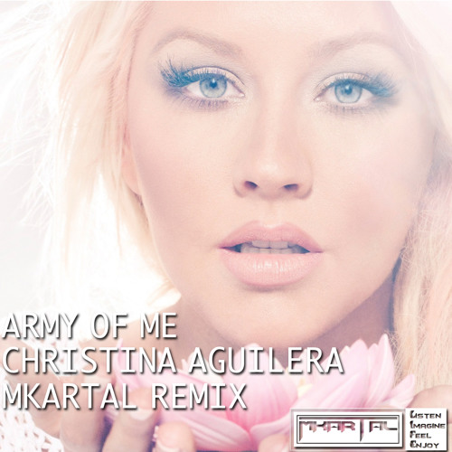 Christina Aguilera - Army Of Me (MKartal Remix)