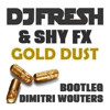 Dj Fresh & Shy Fx - Gold Dust (Dimitri Wouters Mashup)
