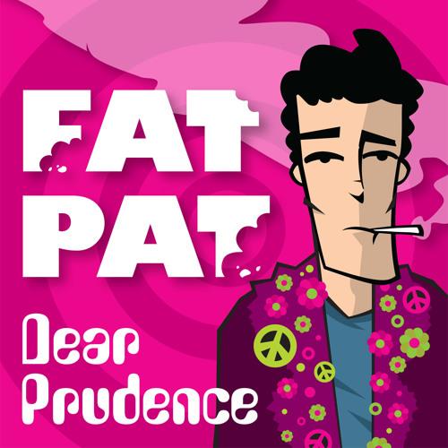 Dear Prudence (FAT PAT Rmx) **FREE DL**