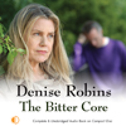 The Bitter Core by Denise Robins