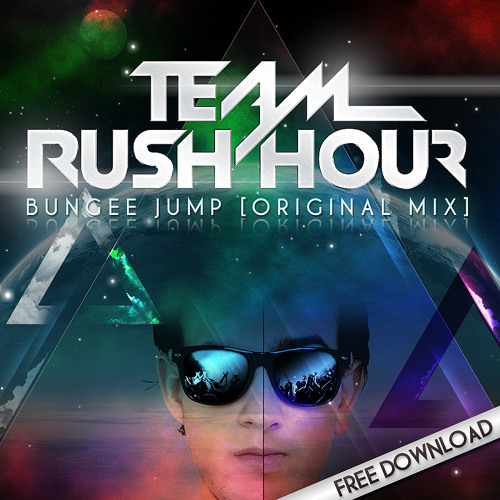 Team Rush Hour - Bungee Jump [Original Mix]