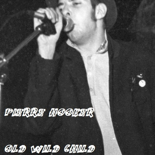 Old Wild Child (Pierre Hooker)