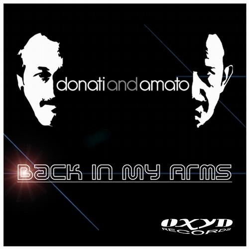 Donati & Amato - Back In My Arms  (Extended Mix)