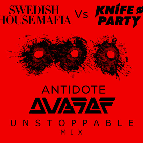 Swedish House Mafia vs Knife Party - Antidote (Dubsef's Unstoppable Mix)