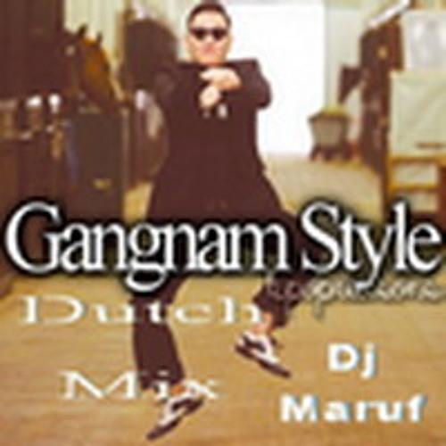 Gangnam Style - Psy - Dutch Mix by Dj Maruf