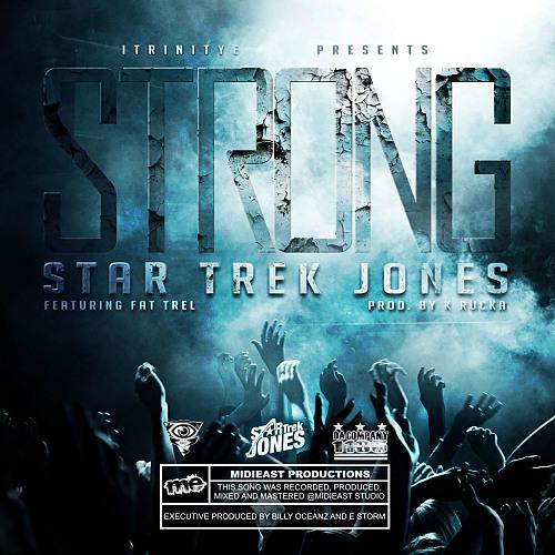 Star Trek Jones ft Fat Trel STRONG prod by K Rucka