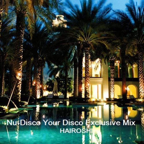 Hairoshi - Nu Disco Your Disco Exclusive Mix (Nov 12)