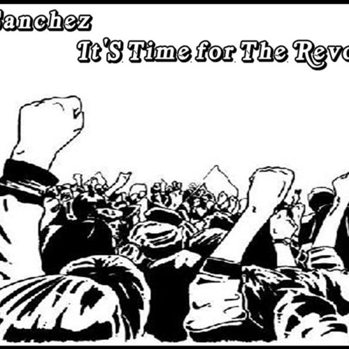 Rian Sanchez - Its time for the revolution