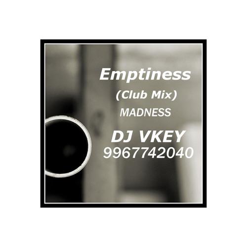Emptiness (Club Mix) DJ Vkey 9967742040