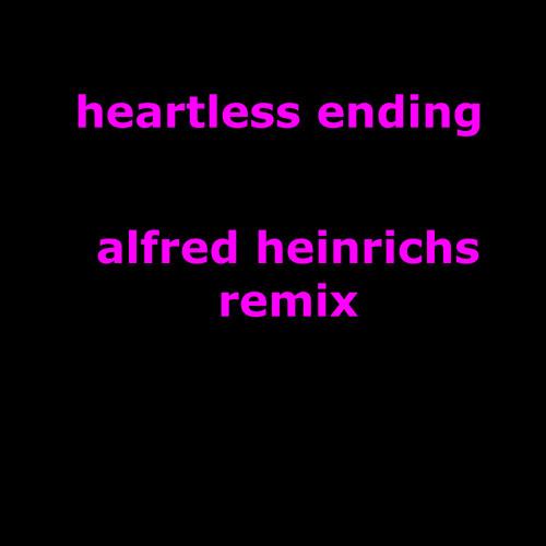 heartless ending - alfred heinrichs remix