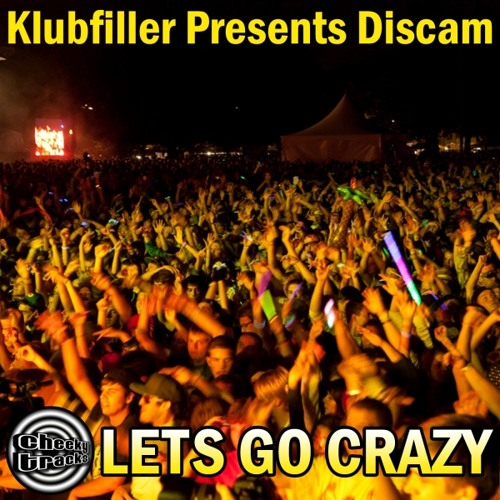 Klubfiller presents Discam - Let's Go Crazy - OUT NOW