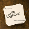 We Go Together  The 90s Hip-Hop Love Tape