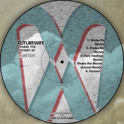 Futurewife - Shake the Money (Future Feelings Remix)